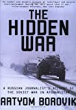 Borovik, Artyom: The Hidden War: A Russian Journalist&#39;s Account of the Soviet War in Afghanistan