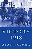Palmer, Alan Warwick: Victory 1918