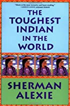 The Toughest Indian in the World by Sherman…