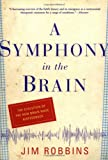 Robbins, Jim: A Symphony in the Brain: The Evolution of the New Brain Wave Biofeedback