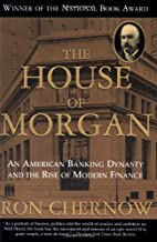 The House of Morgan: An American Banking…