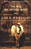 Enright, Anne: The Wig My Father Wore