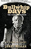 Mellon, James: Bullwhip Days: The Slaves Remember, an Oral History
