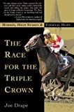 Drape, Joe: The Race for the Triple Crown: Horses, High Stakes, and Eternal Hope
