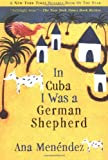 Menendez, Ana: In Cuba I Was a German Shepherd