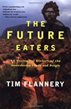 The Future Eaters: An Ecological History of…