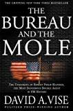 Vise, David A.: The Bureau and the Mole: The Unmasking of Robert Philip Hanssen, the Most Dangerous Double Agent in FBI History