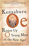 Oe, Kenzaburo: Rouse Up O Young Men of the New Age!