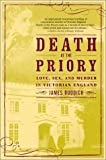 Ruddick, James: Death at the Priory: Love, Sex, and Murder in Victorian England