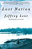 Jeffrey Lent: Lost Nation: A Novel