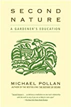 Second Nature: A Gardener's Education by…