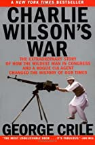 Charlie Wilson's War: The Extraordinary…