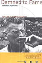 Damned to Fame: The Life of Samuel Beckett…
