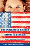 Holman, Sheri: The Mammoth Cheese