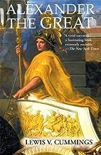 Alexander the Great by Lewis Vance Cummings