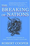 Cooper, Robert: The Breaking of Nations: Order and Chaos in the Twenty-First Century