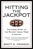 Fromson, Brett Duval: Hitting the Jackpot: The Inside Story of the Richest Indian Tribe in History