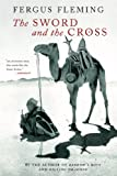 Fleming, Fergus: The Sword and the Cross: Two Men and an Empire of Sand