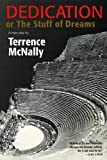 McNally, Terrence: Dedication or The Stuff of Dreams: A New Play