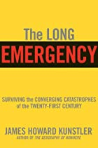 The Long Emergency: Surviving the End of…