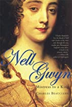 Nell Gwyn: Mistress to a King by Charles…