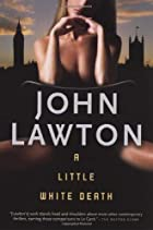 A Little White Death by John Lawton