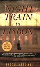 Night Train to Lisbon: A Novel by Pascal…