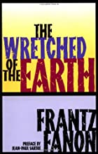 The Wretched of the Earth by Frantz Fanon
