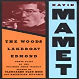 Mamet, David: The Woods, Lakeboat, Edmond