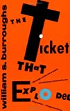 Burroughs, William S.: The Ticket That Exploded