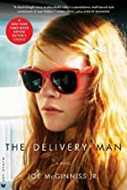 The Delivery Man: A Novel by Joe McGinniss…