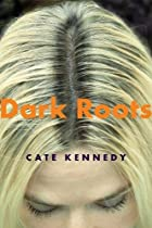 Dark Roots: Stories by Cate Kennedy
