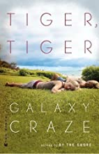 Tiger, Tiger by Galaxy Craze