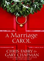 A Marriage Carol by Chris Fabry
