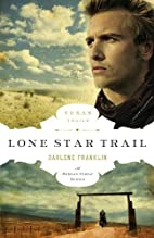 Lone Star Trail by Darlene Franklin