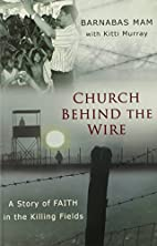 Church Behind the Wire: A Story of Faith in…