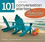 Chapman, Gary D: 101 Conversation Starters for Families