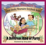 Burkett, Larry: A Different Kind of Party (Great Smoky Mountains Storybooks)
