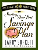Burkett, Larry: World's Easiest Guide To Starting Your First Savings Plan