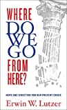 Lutzer, Erwin W.: Where Do We Go From Here?: Hope and Direction in our Present Crisis