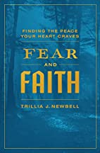 Fear and Faith: Finding the Peace Your Heart…