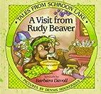 A Visit from Rudy Beaver (Davoll, Barbara.…