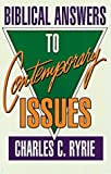 Ryrie, Charles C.: Biblical Answers to Contemporary Issues