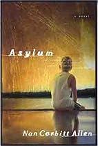 Asylum by Nan Allen