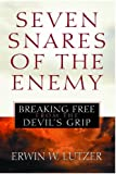 Lutzer, Erwin W..: Seven Snares of the Enemy: Breaking Free From the Devil's Grip