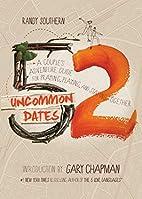 52 Uncommon Dates: A Couple's Adventure…