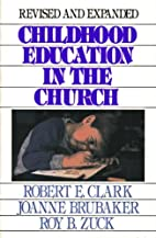 Childhood Education in the Church by Joanne…
