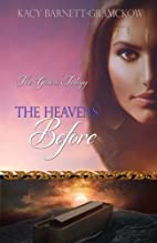The Heavens Before (Genesis Trilogy) by Kacy…