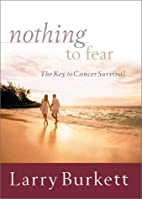 Nothing to Fear: The Key to Cancer Survival…