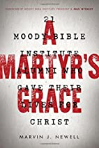 A Martyr's Grace: 21 Moody Bible…